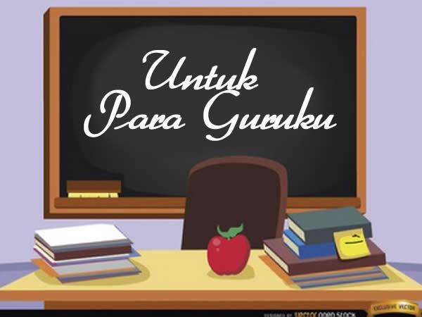 untuk para guruku
